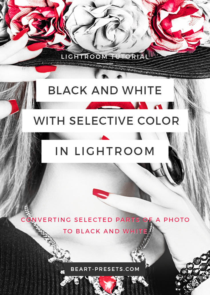 Black and white with selective color lightroom tutorial for photographers