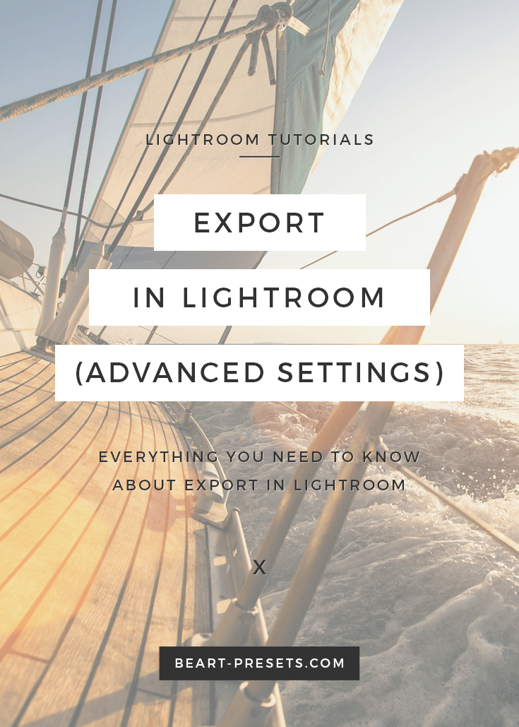 EVERYTHING YOU NEED TO KNOW ABOUT EXPORT IN LIGHTROOM | Photography Tutorials by @BeArtpresets