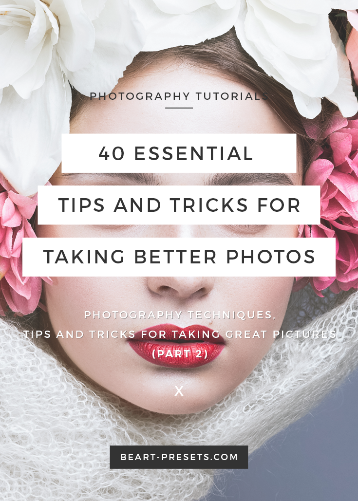 Photography techniques, tips and tricks for taking great pictures (part 2)