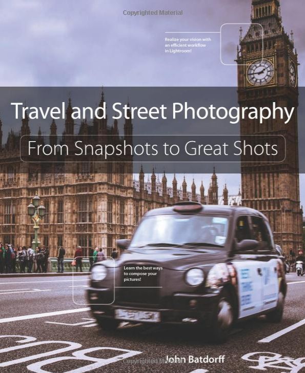 Travel and Street Photography: From Snapshots to Great Shots book