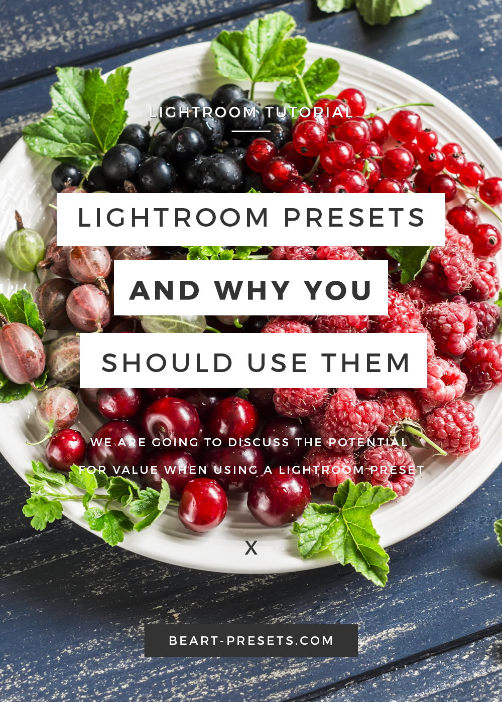 THE BEST REASONS TO USE LIGHTROOM PRESETS