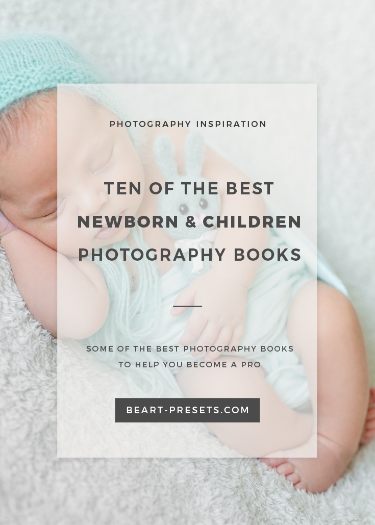 Ten of the best newborn and children photography books