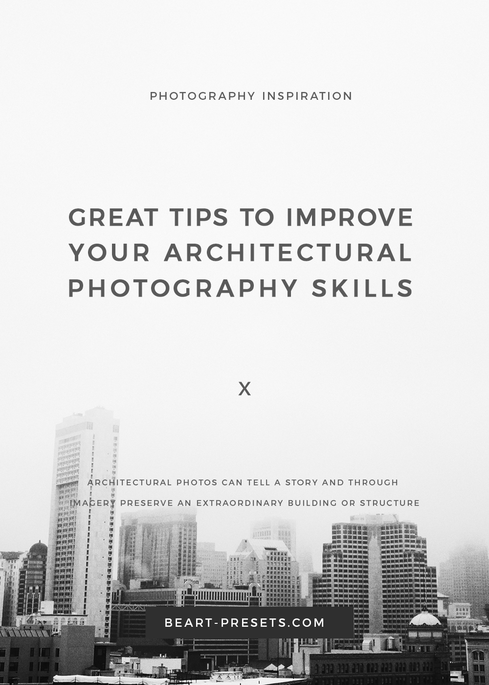 the best Tips to Improve Architectural  Photography Skills