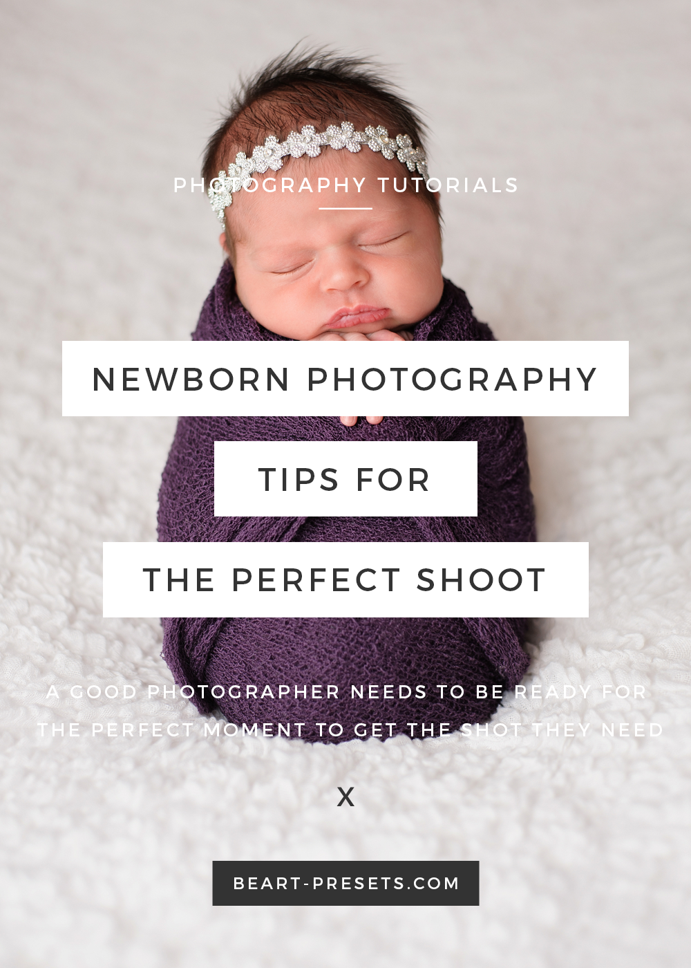 newborn photography tips by beart-presets