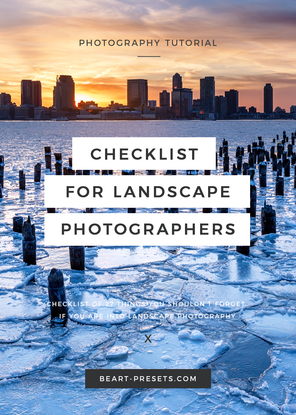 27 THINGS YOU SHOULDN'T FORGET IF YOU ARE INTO LANDSCAPE PHOTOGRAPHY