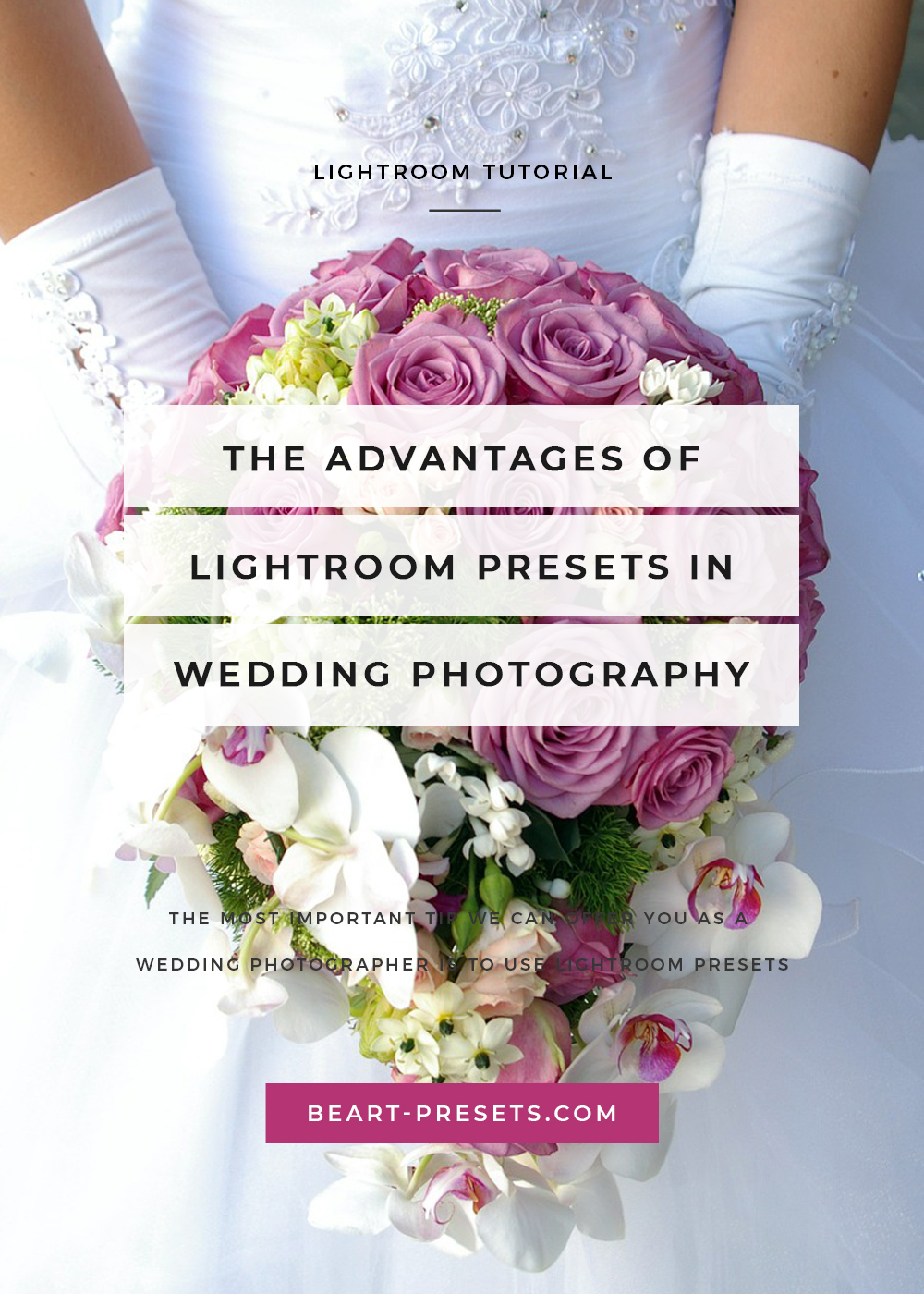 THE ADVANTAGES OF LIGHTROOM PRESETS IN WEDDING PHOTOGRAPHY