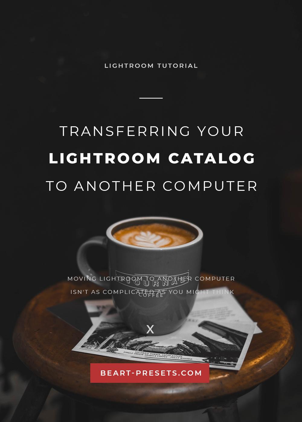 TRANSFERRING LIGHTROOM CATALOG