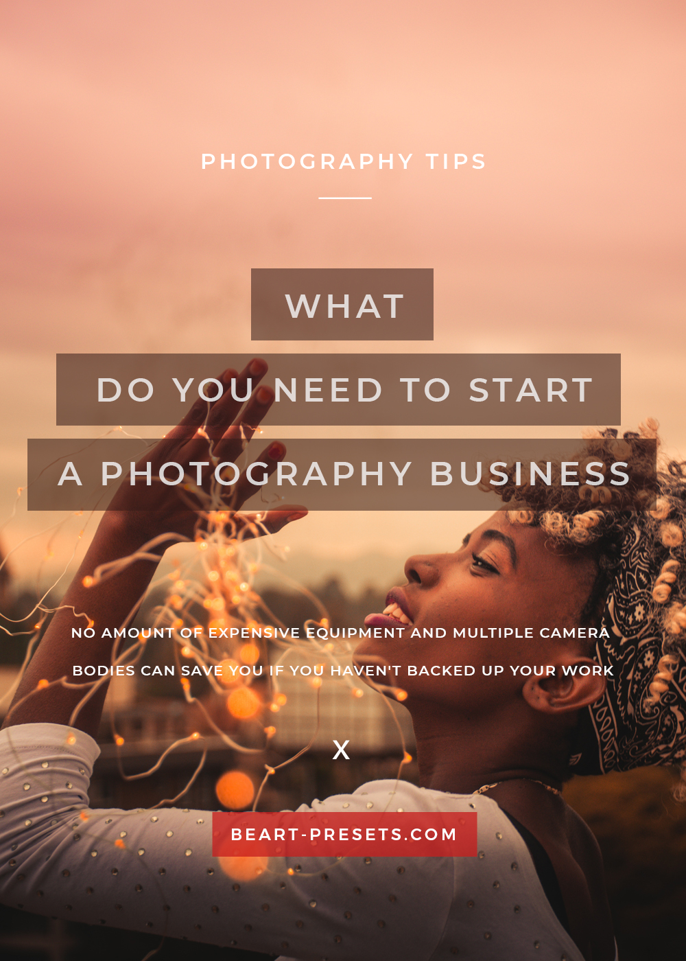 WHAT DO YOU NEED TO START A PHOTOGRAPHY BUSINESS