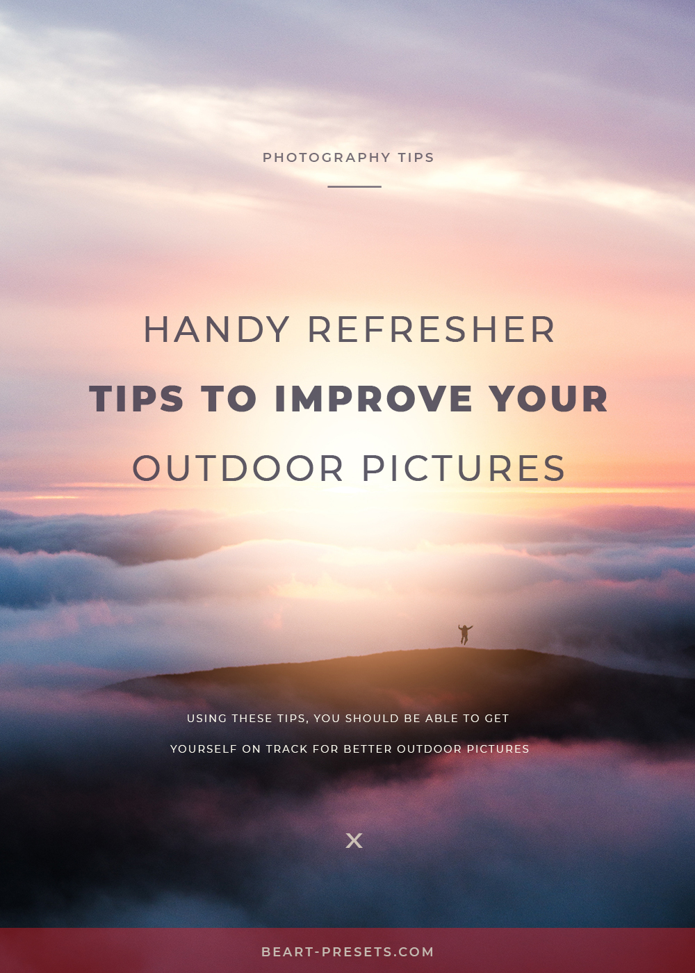 TIPS TO IMPROVE YOUR OUTDOOR PICTURES