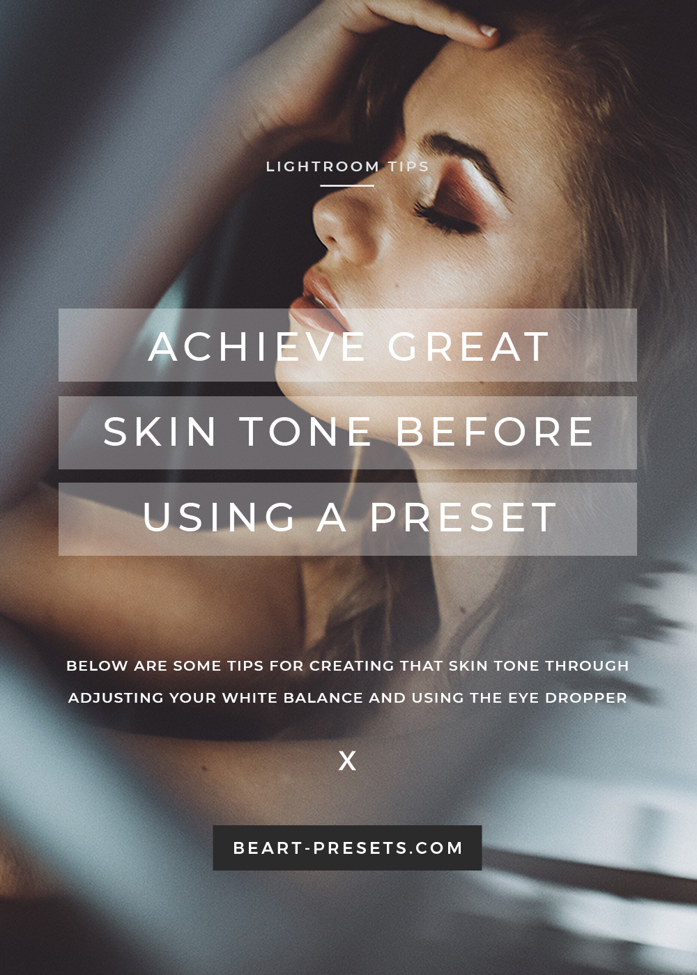 Achieve-great-skin-tone-before-using-a-preset