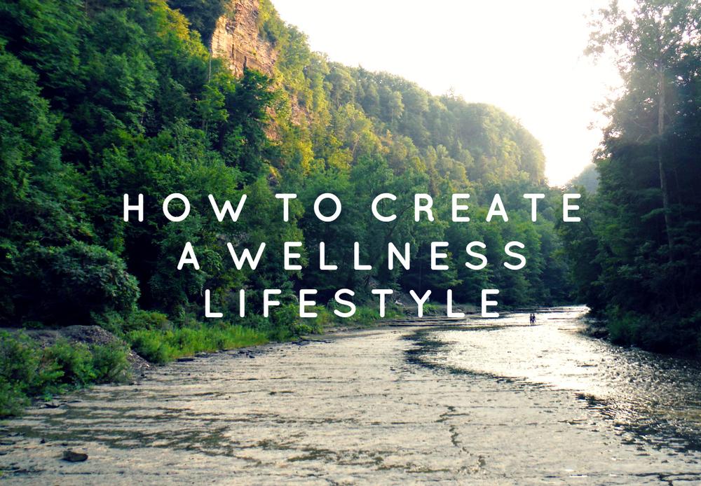 create a wellness lifestyle