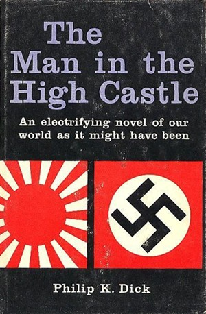 "The novel ""The Man in the High Castle"", originally published in 1962 and written by Phillip K. Dick."