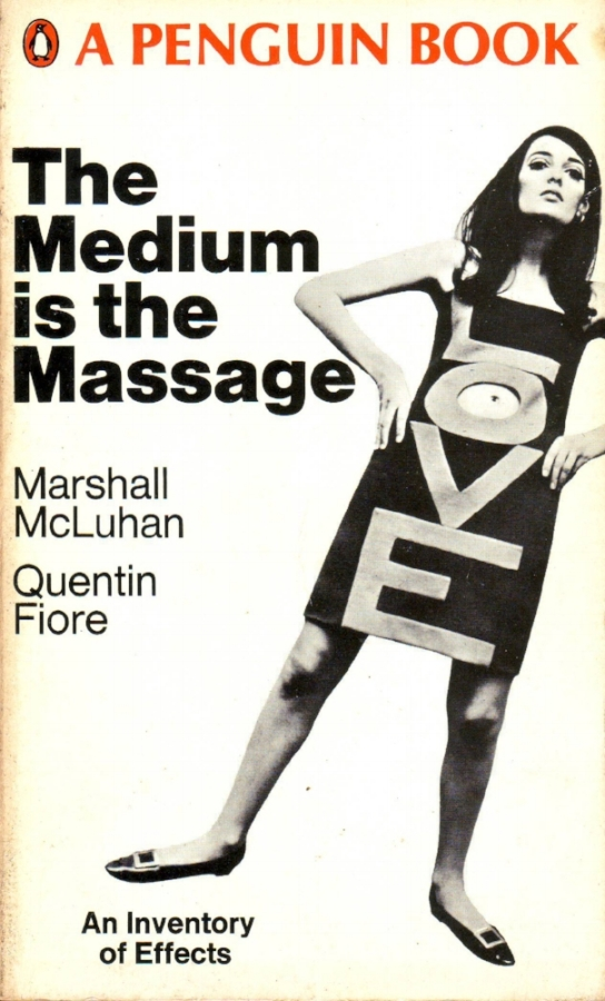 Marshall McLuhan,  The Medium is the Massage: An Inventory of Effects ,Penguin Books, 1967