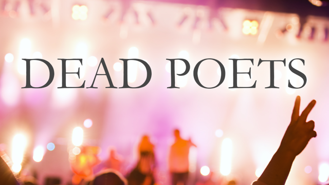 """Dead Poets Society (working title)<br><FONT SIZE=""""1"""">Music entertainment</FONT>"""