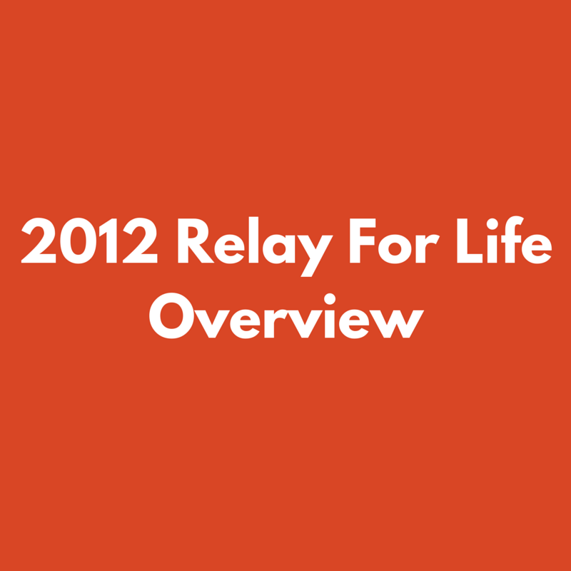 2012 Relay For Life Overview.png