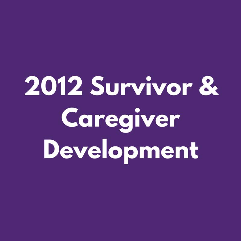 2012 Survivor & Caregiver Development.png
