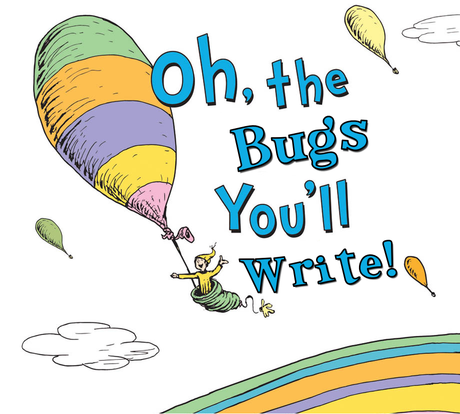 oh-the-bugs-youll-write