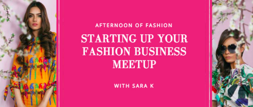 Afternoon of Fashion: Starting Up Your Fashion Business Meetup