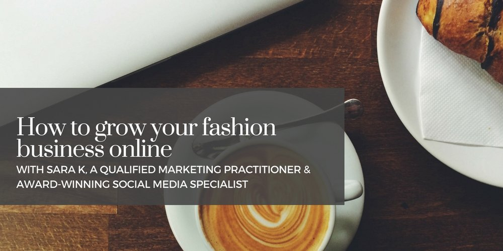 How to grow your fashion business online |Exclusive 1-to-1 afternoon session