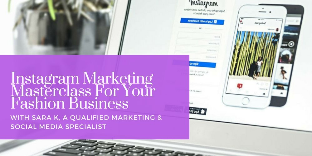 Instagram Marketing for Fashion Businesses | 1-to-1 Half-Day Masterclass