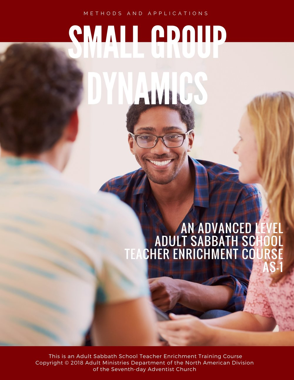 "This course on Small Group Dynamics is a ""doing"" class. It deals with the technology ofhow to manage a small group process in Sabbath School. - CLICK COVER TO VIEW>>>"