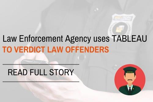 Tableau improves law enforcement - Case Study