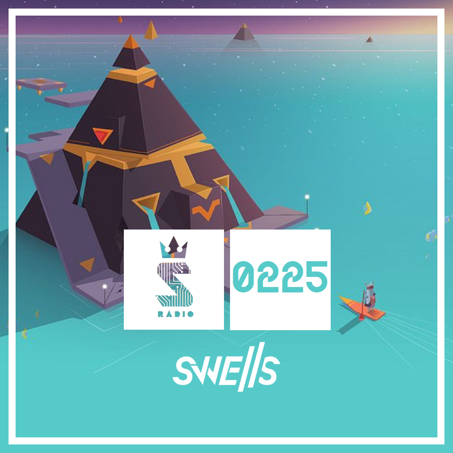 SWELLS - Swellular Radio 0225