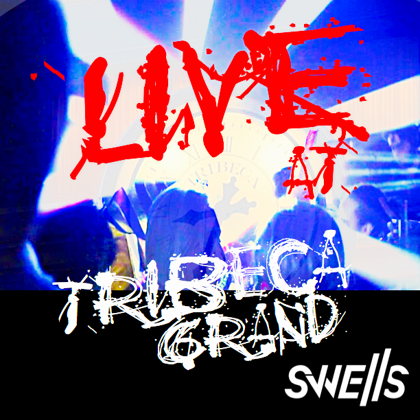 SWELLS - LIVE AT TRIBECA GRAND