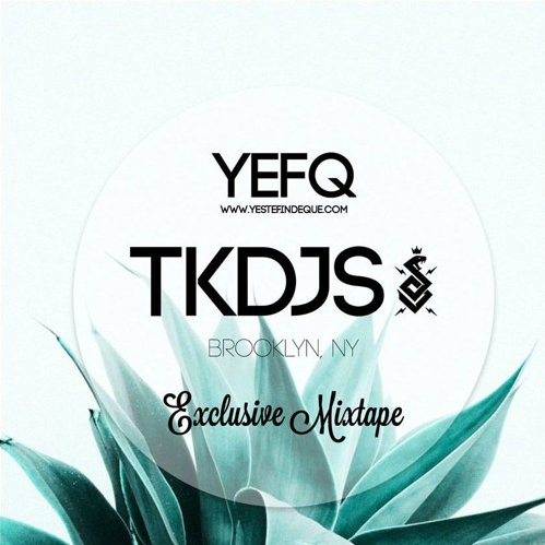 TKDJS - YEFQ Exclusive Mix