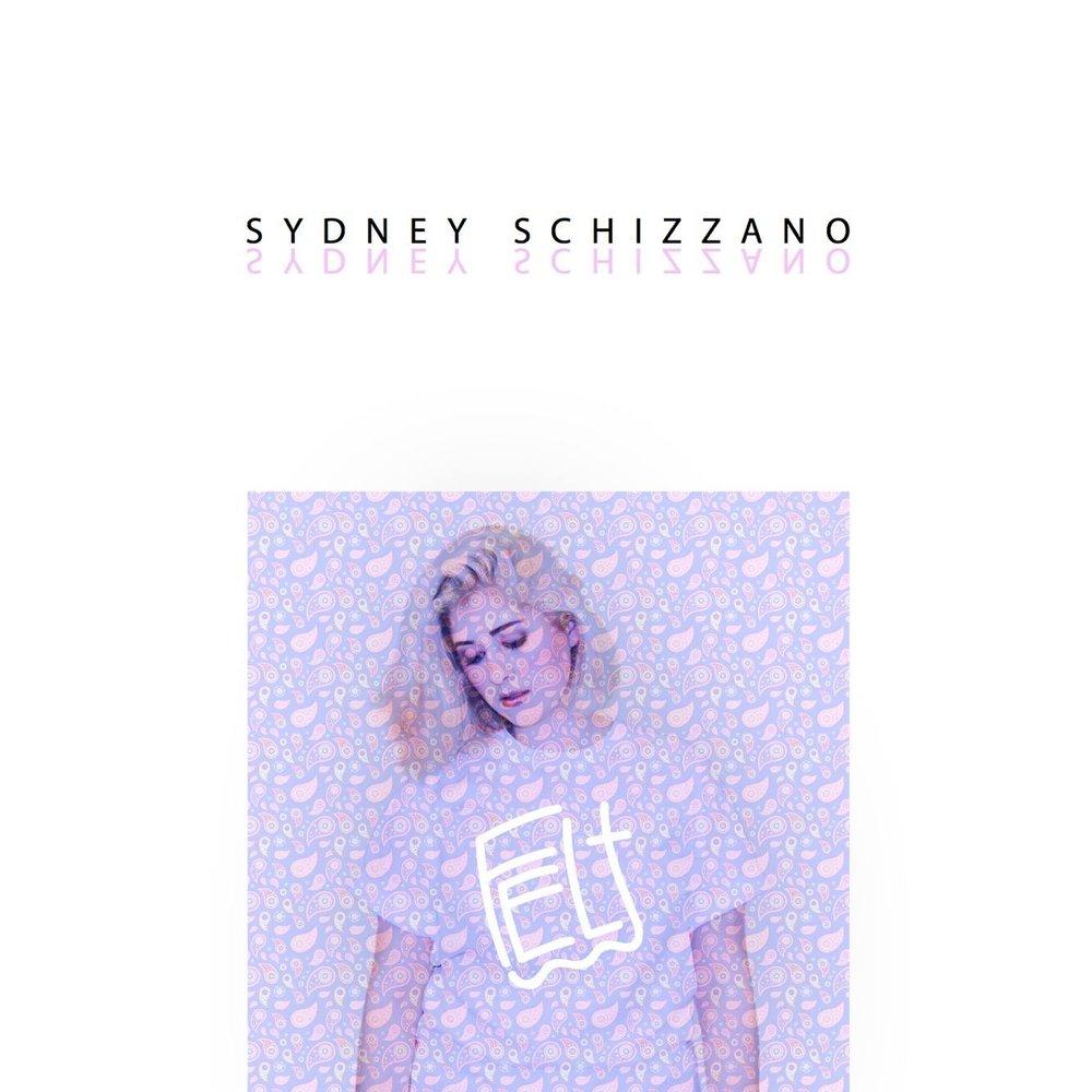 Sydney Schizzano - Felt