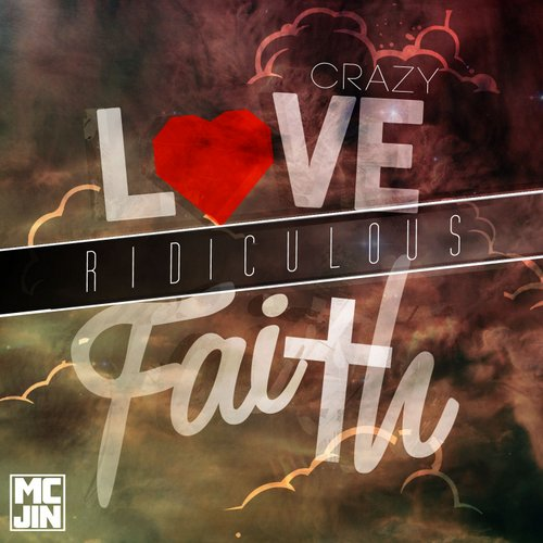 MC Jin - Crazy Love, Rediculous Faith