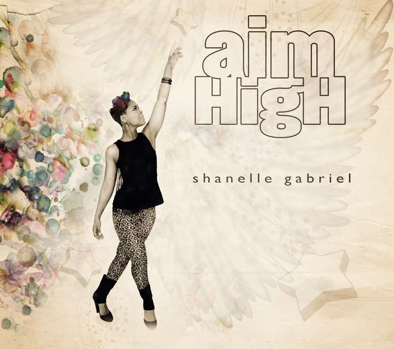 Aim High - Shanelle Gabriel - Album Cover.jpg
