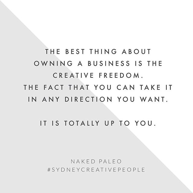 Having come from a corporate background, and a small business that worked with corporate clients... to then being my own boss... I totally agree with Jen on this. Has taken me while to get used to it, and to get rid of the nagging feeling I 'should' be doing this or that. But, ultimately, being able to make and change the rules yourself is liberating and awesome!! Read the rest of the @naked_paleo story on the blog. Link is above. #sydneycreativepeople