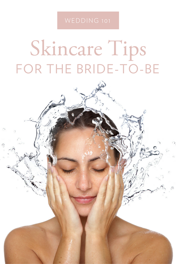 Essential skin care tips for the bride-to-be!