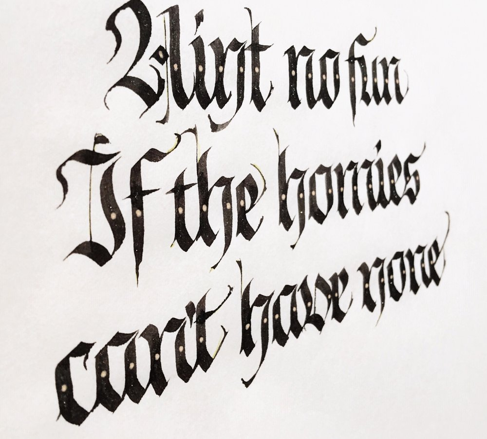 """Aint No Fun If The Homies Can't Have None"" rap lyrics in fraktur blackletter calligraphy // by Chavelli www.chavelli.com"