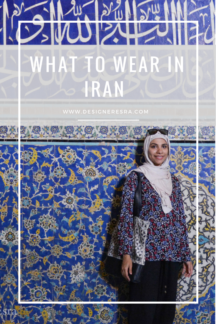 What to wear in Iran + Clothing for women in Iran