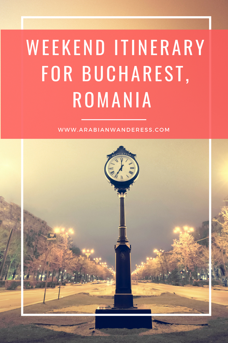 Weekend Itinerary for Bucharest, Romania