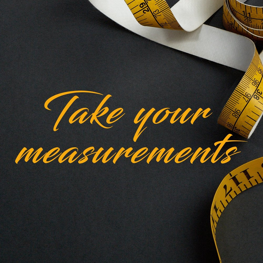 Take your measurements