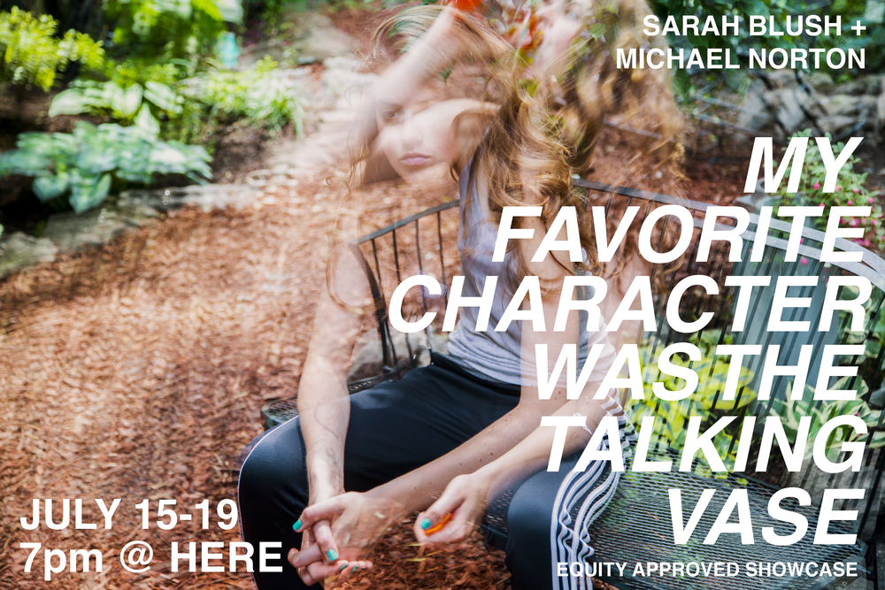 MY FAVORITE CHARACTER WAS THE TALKING VASE | HERE Arts - JULY 2015: HERE's Sublet Series.
