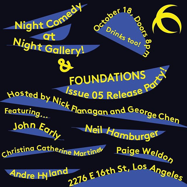 Very excited for this!!! Come check out the new issue of FOUNDATIONS and stay for the amazing lineup of comedians performing! This Wednesday the 18th, Doors at 8:00pm!!!