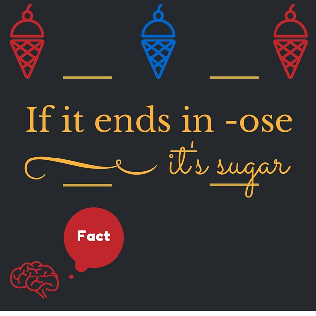 "Foods that claim to be sugar-free or have ""no added sugar"" can still have sweeteners and additives that are harmful to health. Check the ingredients list, if anything ends in -ose then it's sugar!"