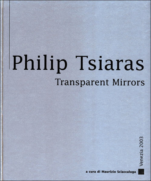 Philip Tsiaras - Transparent Mirrors