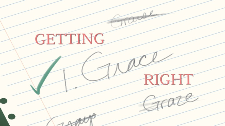 Getting Grace Right • May 17 - 29, 2016