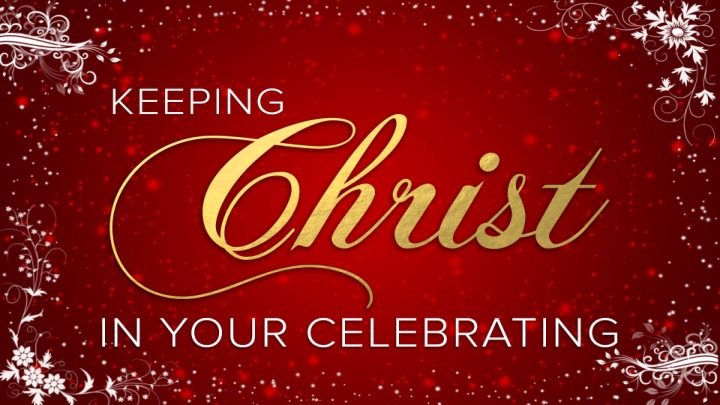 Keeping Christ in Christmas • Dec. 6 - 20, 2015