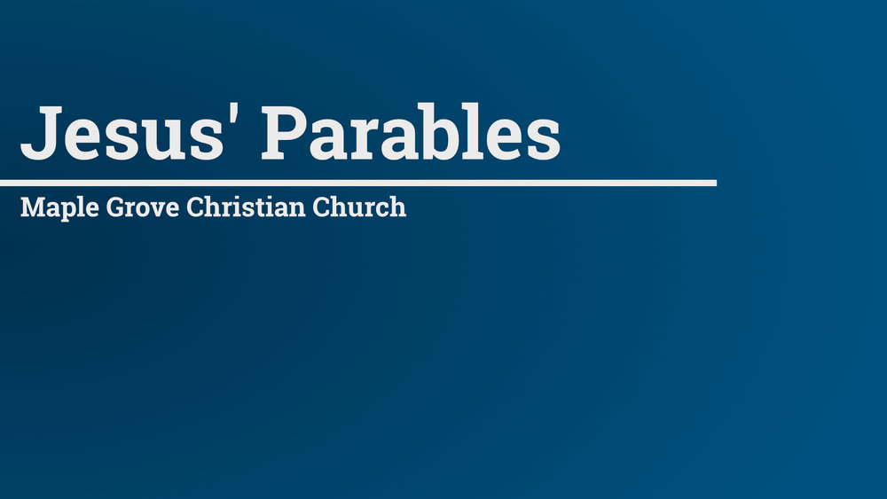 Jesus' Parables • Feb. 1 - March 22, 2015