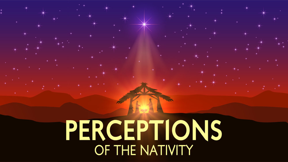 Perceptions of the Nativity • Dec. 3 - Dec. 24, 2017