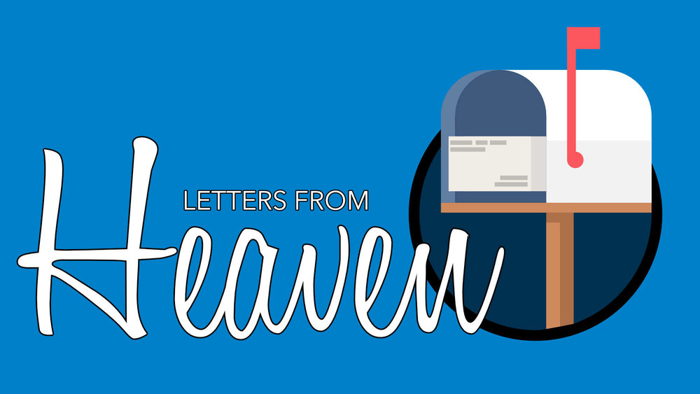 Letters from Heaven • June 10 - July 22, 2018