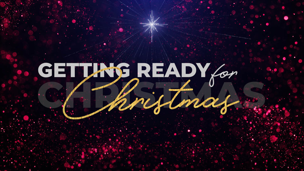 Getting Ready for Christmas • Dec. 2-23, 2018