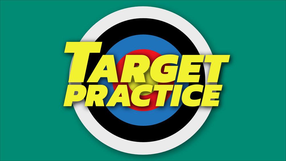 Target Practice  •  Dec. 30, 2018