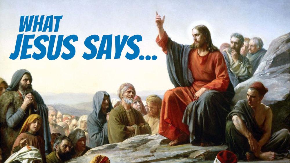 What Jesus Says...